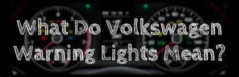 volkswagen signs dashboard volkswagen dashboard warning lights meaning