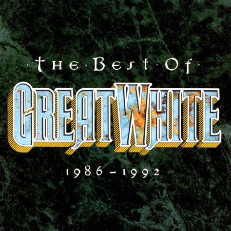 best of 1992 the best of great white 1986 1992 great white