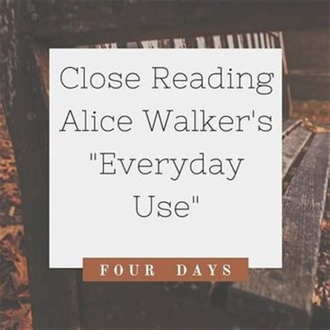 themes of the story everyday use close reading lessons alice walker and reading lessons on