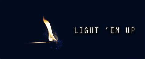 Light Em Up Gif
