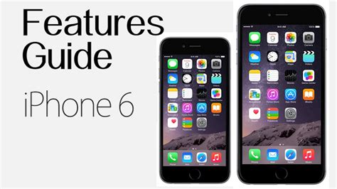 iphone 6 iphone 6 plus complete features guide overview