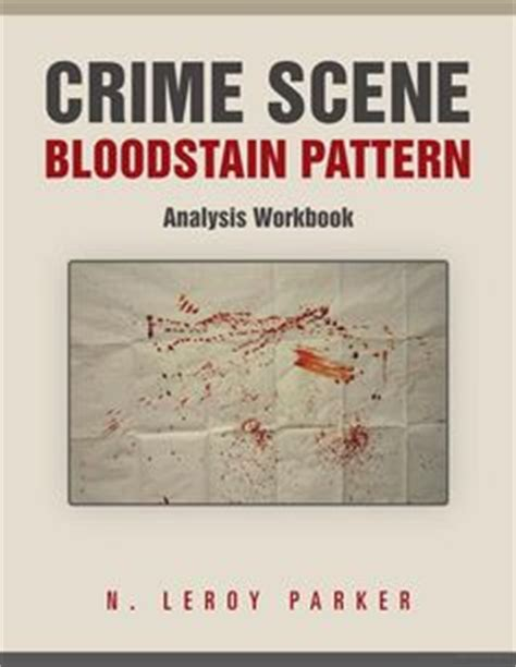 bloodstain pattern analysis chapter 10 1000 images about forensic bloodstain pattern analysis