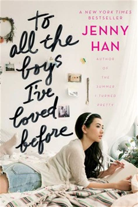 to all the boys i rsquo to all the boys i ve loved before book by han