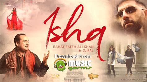 download mp3 dj punjabi songs ishq dj raj rahat fateh ali khan latest punjabi song