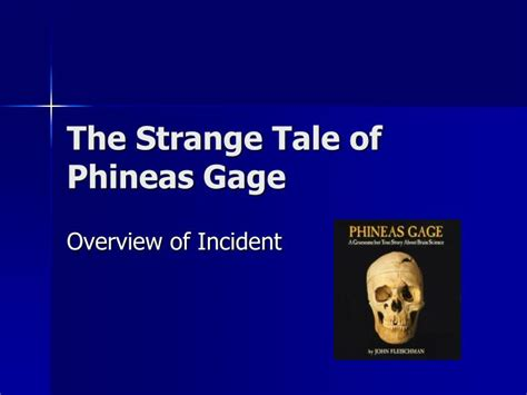 Ppt The Strange Tale Of Phineas Gage Powerpoint What Is A Tale Powerpoint