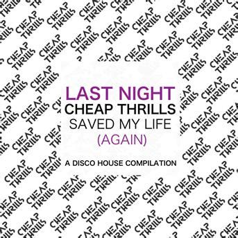 house music saved my life his majesty andre last night cheap thrills saved my life again a disco house compilation