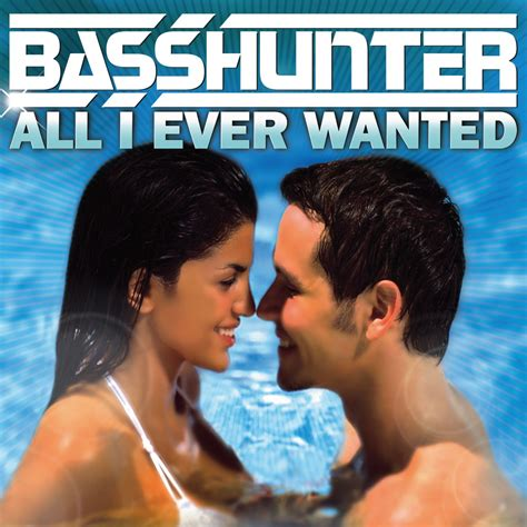 best basshunter songs all i wanted of basshunter in on jukebox