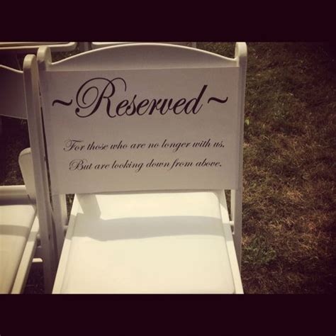 No At Your Wedding Our One by A Reserved Seat For Our Loved Ones At My Wedding