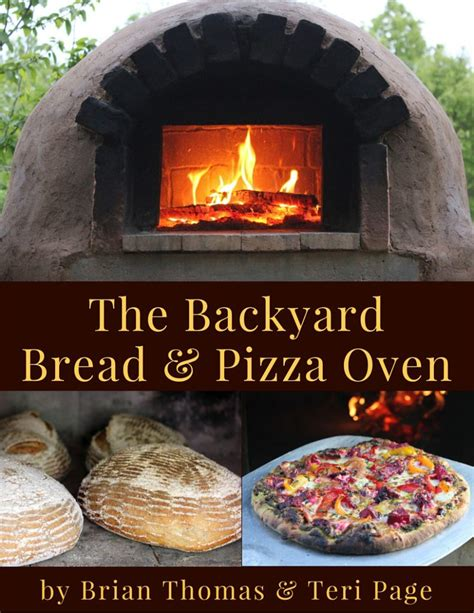 backyard brick pizza oven the backyard bread pizza oven ebook