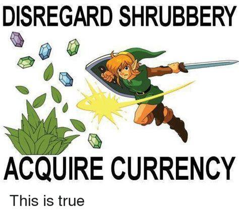 Disregard Females Acquire Currency Meme - disregard shrubbery acquire currency this is true meme
