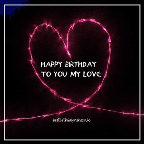 Happy Birthday To My In Quotes Birthday Wishes For Girlfriend Best Birthday Wishes