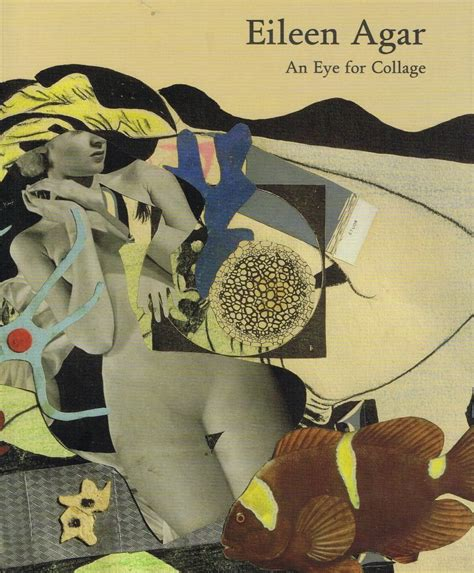 Modern Home Design Uk by Eileen Agar An Eye For Collage Pallant Bookshop