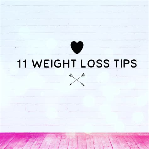 weight loss tips my top 11 weight loss tips diet feed