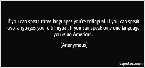 You Re An American If You Can Speak Three Languages You Re Trilingual If You Can Speak Two Languages You Re