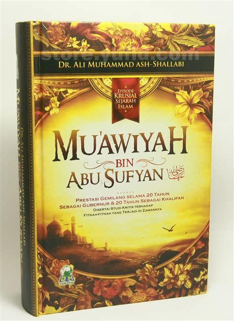 Biografi Muawiyah Bin Abu Sufyan buku kisah mu awiyah bin abu sufyan toko muslim