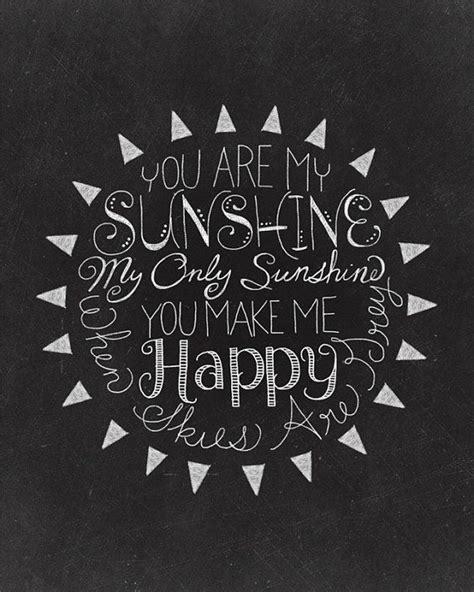 you are my sunshine printable lyrics artwork chalkboard quotes lyrics picmia