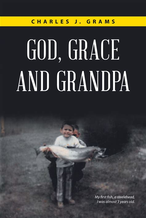 carried by grace my new story books author charles grams s new book god grace and