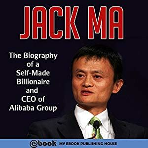 biography of jack ma jack ma audiobook my ebook publishing house audible co uk