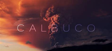 ver imagenes en 4k la erupci 243 n del impresionante volc 225 n calbuco en 4k en