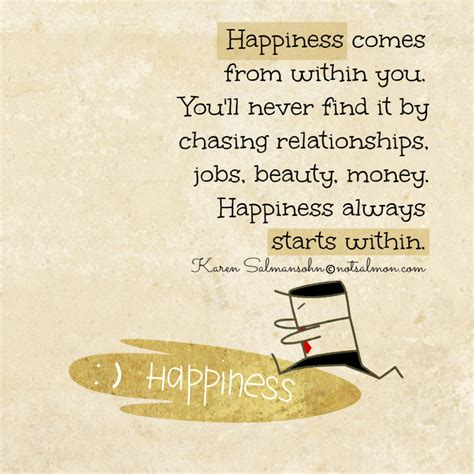 Happines Inside happiness comes from within