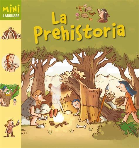 libro los superpreguntones la prehistoria biblioescolar braulio vig 243 n cuentos de la prehistoria
