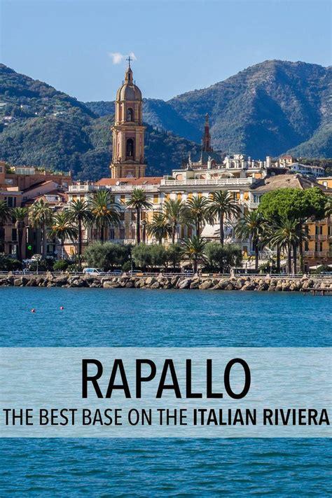 a rapallo rapallo the best base for exploring the italian riviera