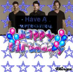 happy birthday supernatural style picture 122728438 blingee