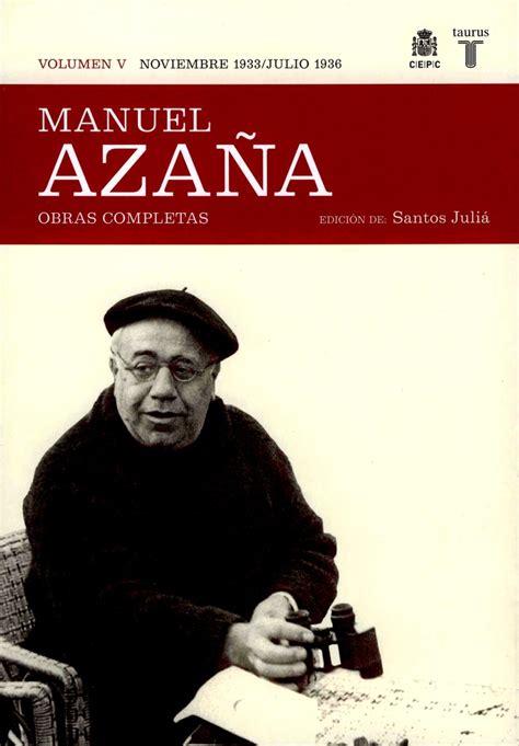 libro manuel azaa manuel aza 241 a obras completas la librer 237 a de javier