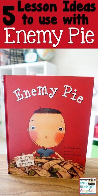 enemy pie enemy pie 5 literacy lesson ideas book in the classroom and the classroom