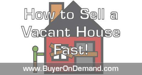 quickest way to sell a house the fastest way to sell a vacant house in charleston sc