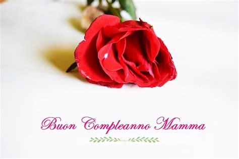 lettere compleanno mamma auguri di buon compleanno mamma non frasi