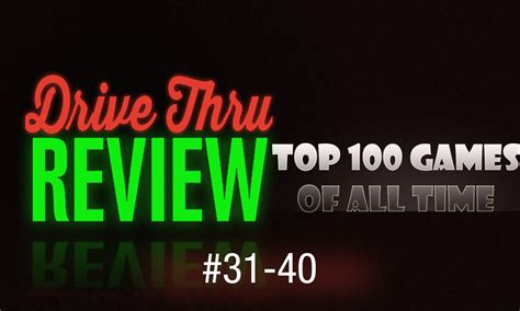 top 100 of all time 31 40 drive thru review