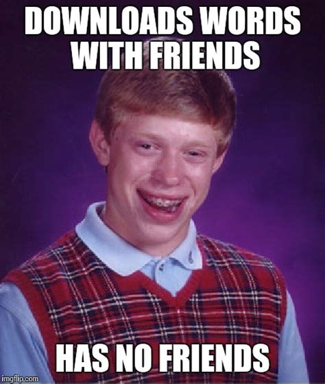 Meme Pictures No Words - bad luck brian meme imgflip