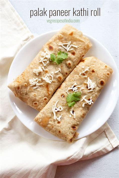 paneer kathi roll recipe vegetarian 25 best ideas about palak paneer on recipe