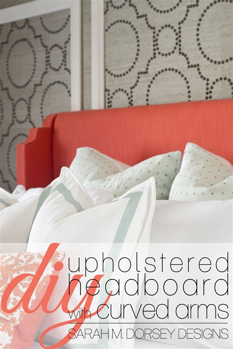 m dorsey designs diy coral upholstered headboard with curved arms