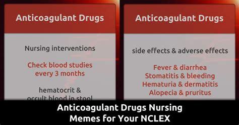 Nclex Meme - anticoagulant drugs nursing memes for your nclex qd nurses