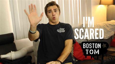 i m scared with brian redmon boston tom youtube - Boston Tom