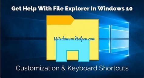 Get Help With Dvd In Windows Explorer 10 | learn how to get help with file explorer in windows 10