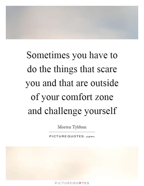 things to do outside your comfort zone zone quotes zone sayings zone picture quotes page 5