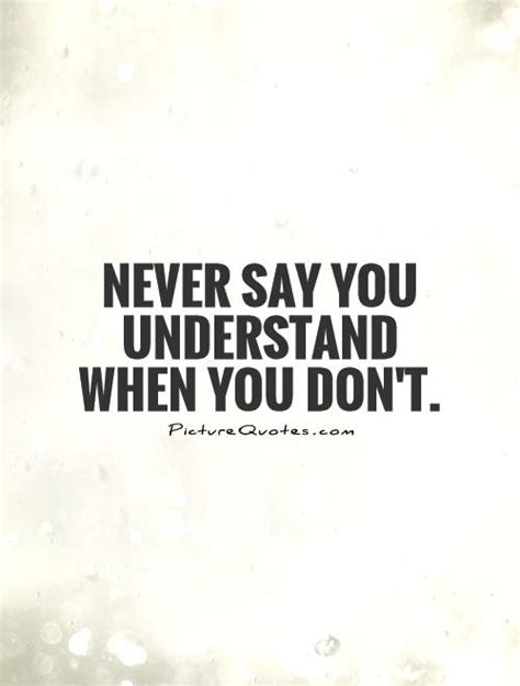 you understand me you understand me quotes www pixshark images