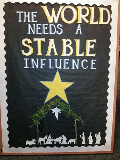 religious christmas door ideas the world needs a stable influence bulletin board idea myclassroomideas