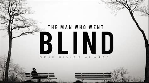 the man who went the man who went blind youtube