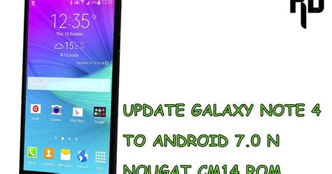 how to update android to 4 4 cm14 update galaxy note 4 to android n 7 0 nougat root update
