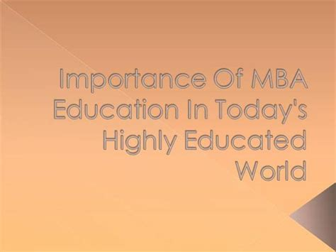 Importance Of Mba by Importance Of Mba Education In Today S Highly Educated