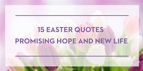 famous easter quotes 15 best easter quotes famous sayings about hope and spring