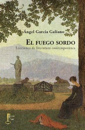 libro el impostor contemporanea el fuego sordo lecciones de literatura contempor 225 nea garc 205 a galiano 193 ngel sinopsis del