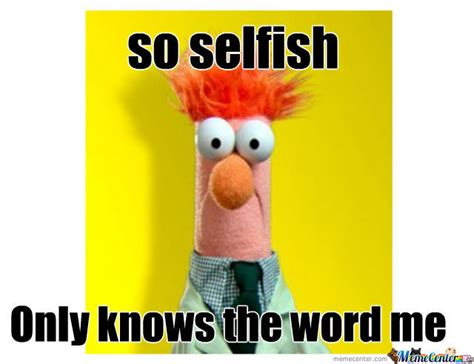 The Selfish Meme - selfish muppet by recyclebin meme center