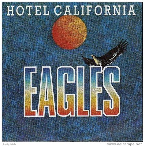 eagles hotel california testo eagles hotel california 176 live testo e traduzione