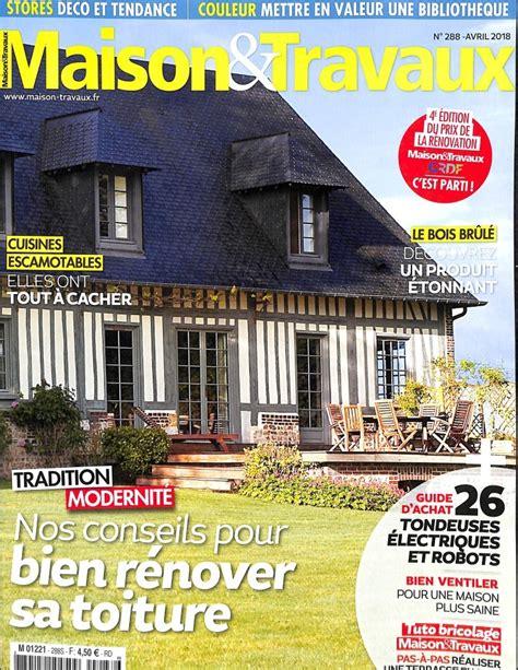 Maison Travaux Decoration by Www Journaux Fr Maisons Travaux