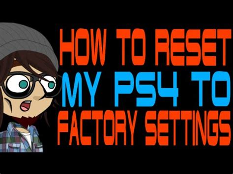 reset my ps3 video settings how to reset your ps4 to factory settings